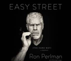 Ron Perlman 2015, Ron Perlman Book, Easy Street The Hard way
