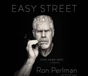 Ron Perlman 2015, Ron Perlman Book, Easy Street The Hard way