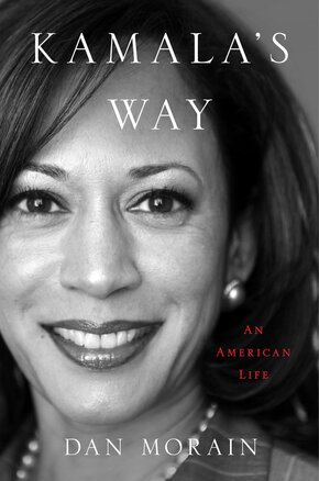 Kamala's Way Book, Kamala Harris Biographies, Kamala Harris Book 2021, Kamala Harris Books, Kamala Harris Dan Morain